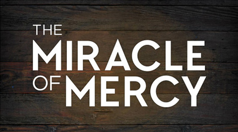 Sermon Series - The Miracle of Mercy 2016